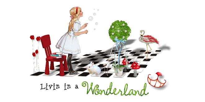Livin in a Wonderland