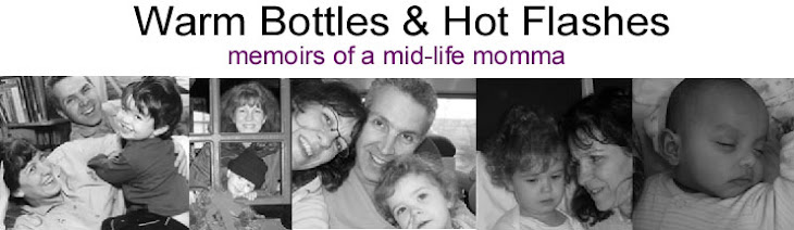 Warm Bottles & Hot Flashes