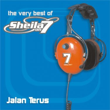 SHEILA ON 7 The Very Best Of/Jalan Terus (2005)