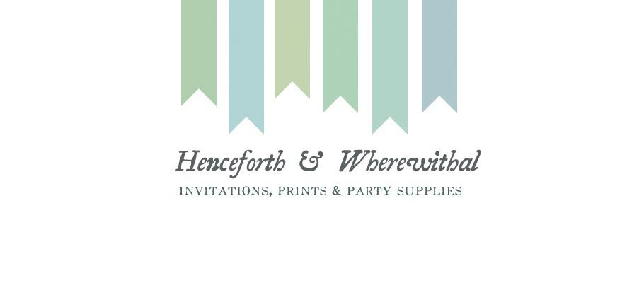 Henceforth & Wherewithal