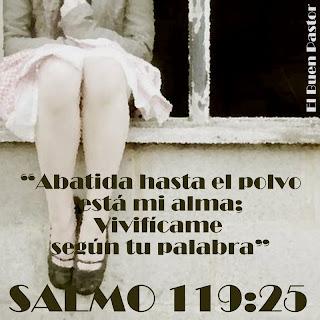 http://4.bp.blogspot.com/_YsMrtounFJs/THhK6sMvA-I/AAAAAAAAI0Y/ItAKL9Th1Hg/s1600/SALMO+119.25.jpg
