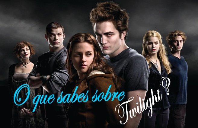 O que sabes sobre twilight?