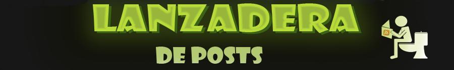 LANZADERA DE POSTS