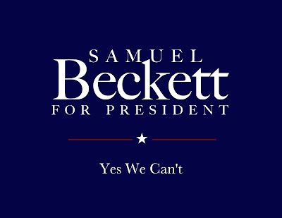 Samuel Beckett for President: Yes We Can't