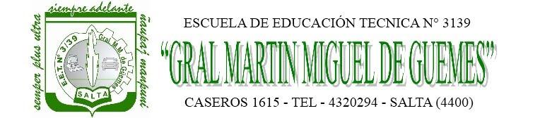 """E.E.T. N° 3139 """"Gral. Martín M. De Güemes"""""""