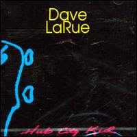 Dave Larue: Hub City Kid (1992)