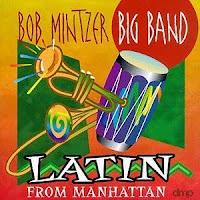 Bob Mintzer Big Band: Latin from Manhattan (1998)