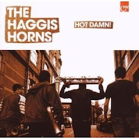 The Haggis Horns: Hot Damn! (2007)