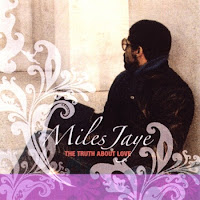 Miles Jaye: The Truth About Love (2009)