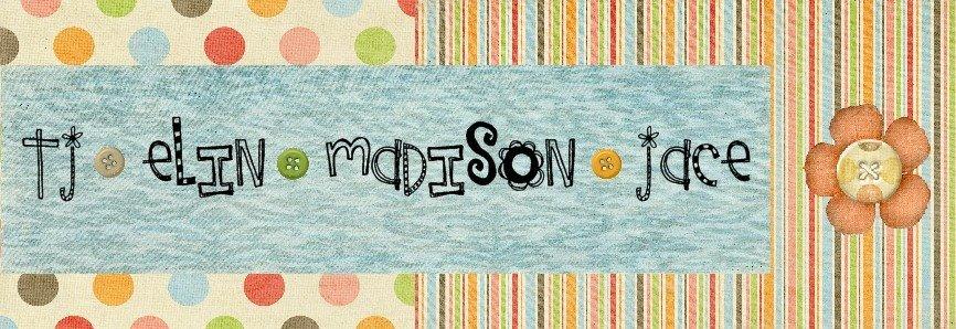 T.J. Elin Madison Jace