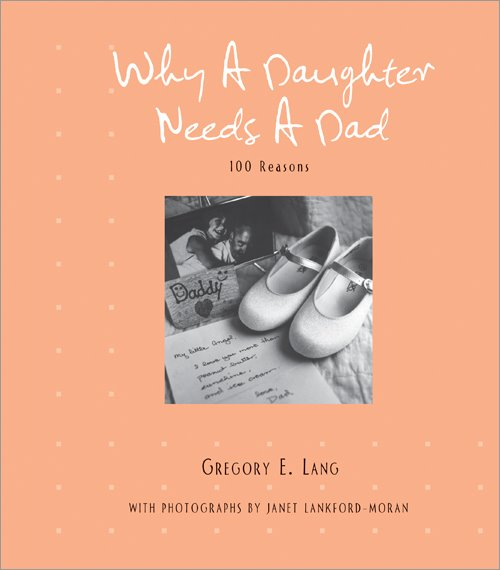 Father's Day Giveaway! WHY A DAUGHTER NEEDS A DAD by Gregory Lang