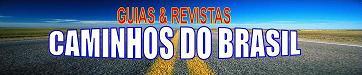 Guias e Revistas Caminhos do Brasil / Todos os direitos reservados.