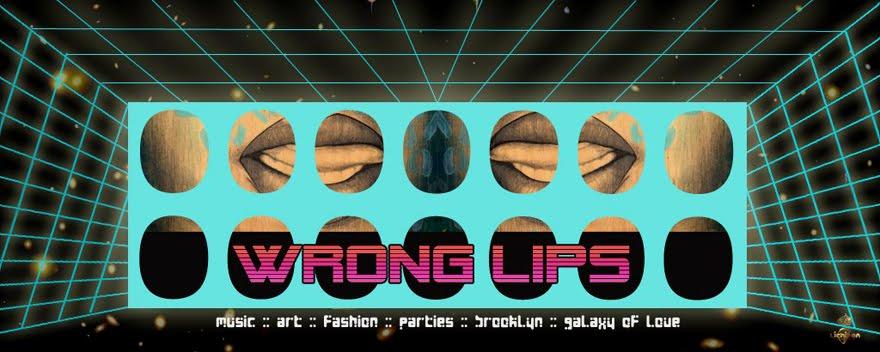 wrong lips