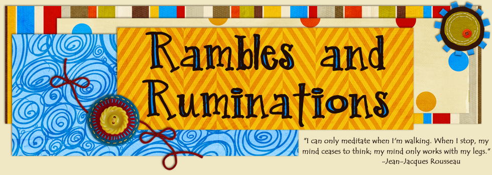 Rambles and Ruminations