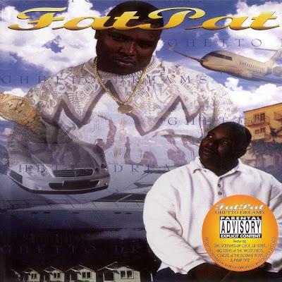 Fat Pat - Ghetto Dreams