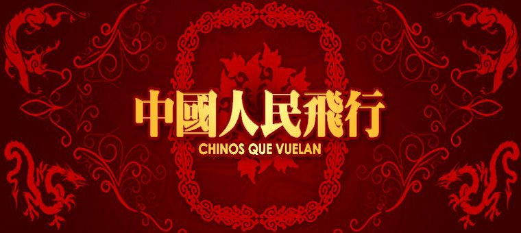 CHINOS QUE VUELAN