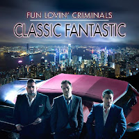 Fun Lovin' Criminals – Classic Fantastic (2010)
