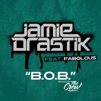 Jamie Drastik ft. Fabolous - B.O.B. (2010)