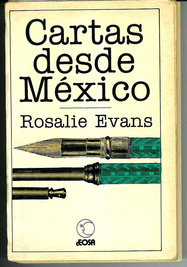 Tlamatzinco: CARTAS DESDE MÉXICO, DE ROSALIE EVANS