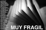 Muy Fragil