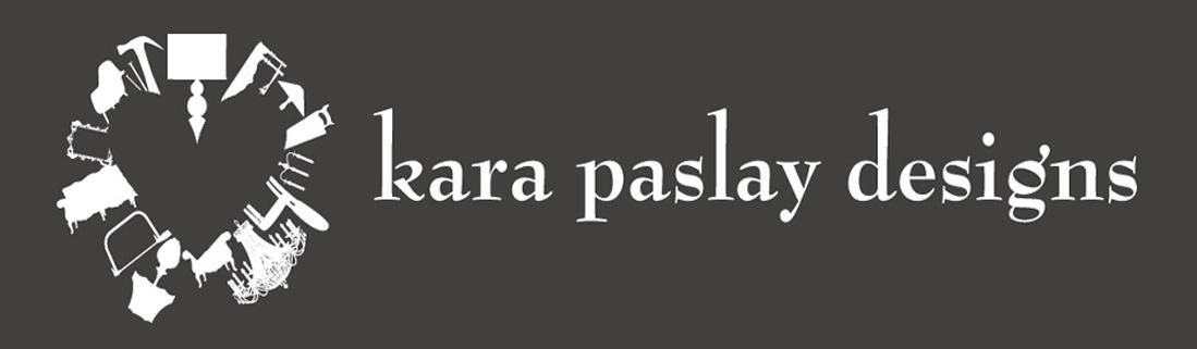 kara paslay designs