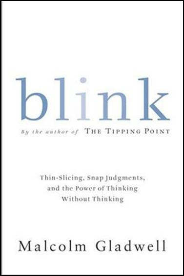 blink book review This brief example shows the power of the first impression blink is a book dedicated to that first impression-the first two seconds of looking at someone or something.