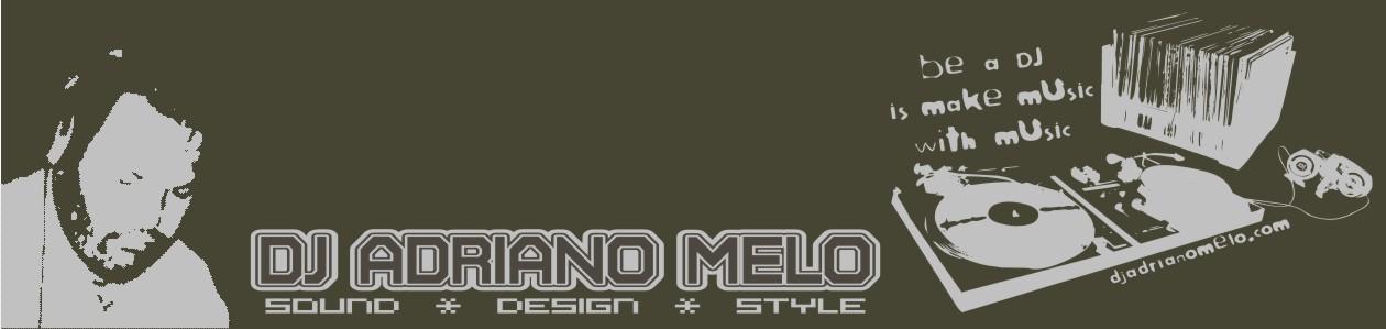 DJ Adriano Melo - Cultura - Informação - Entretenimento - Moda - Noite - Curiosidades