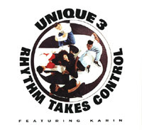 Unique 3 feat. Karin-1990-Rhythm takes control [Maxi Cd]