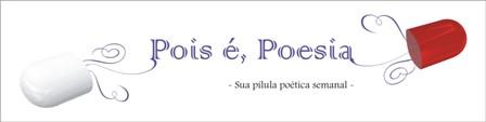Pois é, Poesia