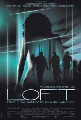 Loft (2008) – Belçika'nın en meşhuru, en esrarengizi!