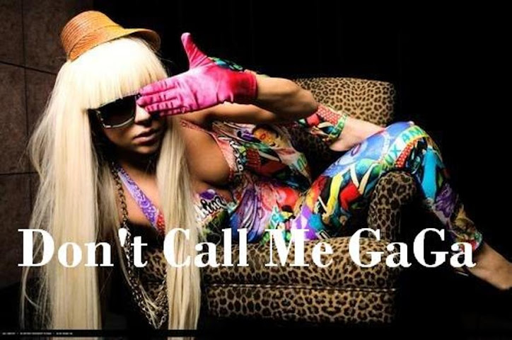 Don't Call Me GaGa