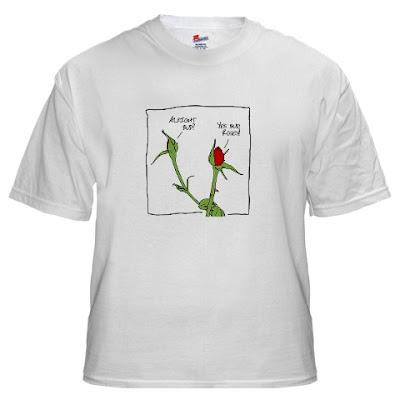 rose bud funny t shirt