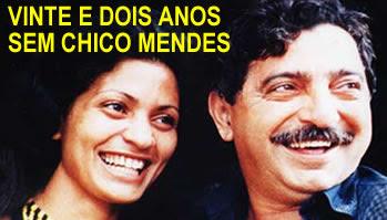 22 anos sem Chico Mendes