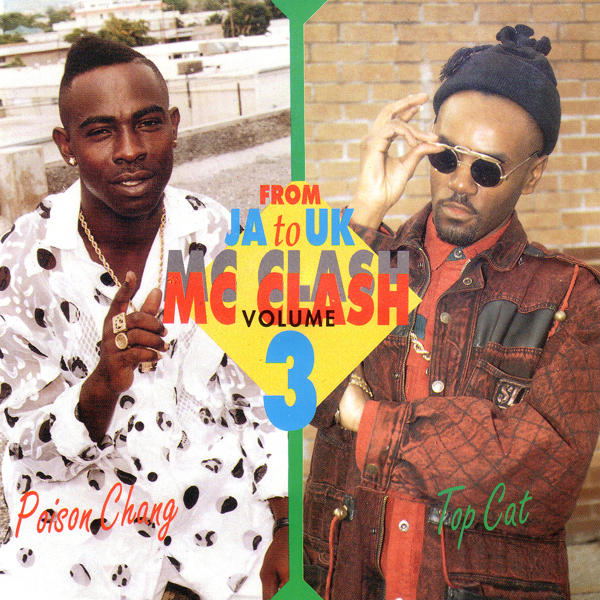 JA to UK MC Clash vol 3 - Poison Chang v Top Cat(fashion)1993