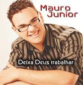 Mauro Junior - Deixa Deus Trabalhar (2010)