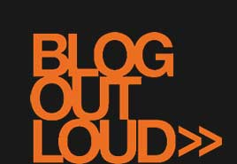 the BLOG OUT LOUD blog &gt;&gt;