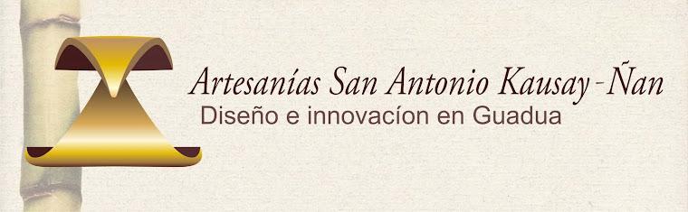 ARTESANIAS SAN ANTONIO KAUSAY- ÑAN  E.U                                               Arte y Guadua
