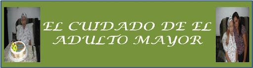 EL CUIDADO DE EL ADULTO MAYOR