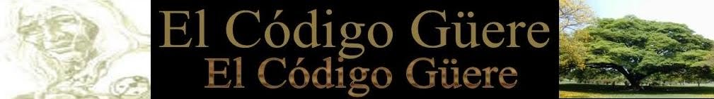 EL CODIGO GÜERE