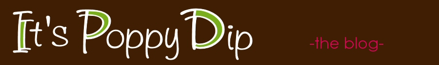 it's poppy dip- the blog