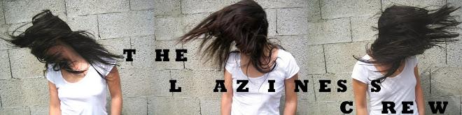 The  Laziness  Crew