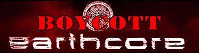 BOYCOTT EARTHCORE