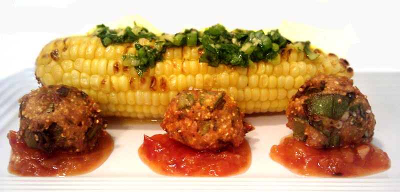 ... Okra Fritters, Nectarine Tomato Jam, Roasted Corn with Cilantro Butter