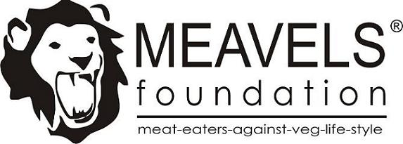 MEAVELS - Meat Eaters Anti Veg Life Style