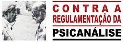 MOVIMENTO CONTRA A REGULAMENTAÇÃO DA PSICANÁLISE