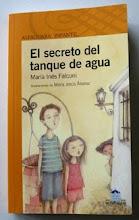 """""""El secreto del tanque de agua"""". María Inés Falconi. Ed. Alfaguara Infantil. BsAs. 2010"""