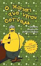O HOMEM QUE VIROU CERVEJA, Livro de Crônicas de Silas Correa Leite