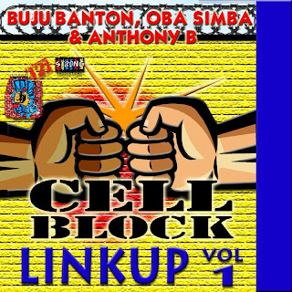 Cell Block Studios Presents: Linkup Vol.1 (Buju Banton, Oba Simba & Anthony B)