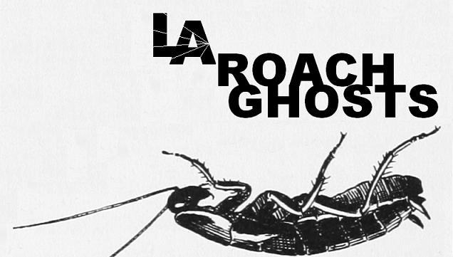 L.A. ROACH GHOSTS