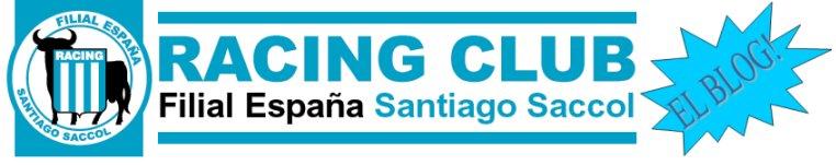 """EL BLOG DE LA FILIAL DE RACING CLUB EN ESPAÑA """"SANTIAGO SACCOL"""""""